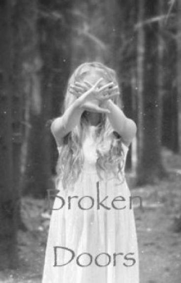 Broken Doors by EdibleRaincoat