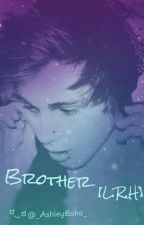 BROTHER【L.R.H.】 by __V_i_c_t_o_r_i_a__