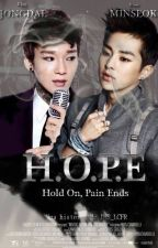 H.O.P.E. (Hold On, Pain Ends) by JHS_LCFR