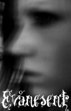Evanescent- Book One by ReadingGreek