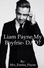 Liam Payne my Boyfri- DAD? by Mrs_Emma_Payne
