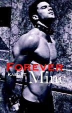 Forever Mine by KaedeT