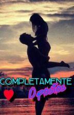 Completamente Opostos ♥ by AdryGuedes