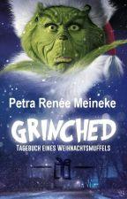Grinched - Tagebuch eines Weihnachtsmuffels by Petra-Renee-Meineke