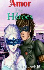 ♥~Amor De Heroes~♥{Miraculous Ladybug Version Hiccelsa} by -LauSenpai15-