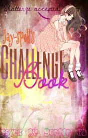 Jay-spell's Challenge Book by Jay-spell