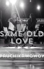 Same Old Love by PauChikawowwow