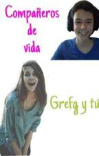Compañeros de vida - Grefg y tú (PARADA) by sandrasp_