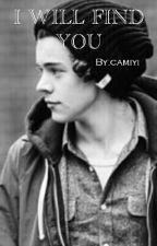 I Will Find You [Harry Styles] by AmoHarryCiao