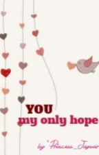 you my only hope (gxg) by Bad_Princess_0724