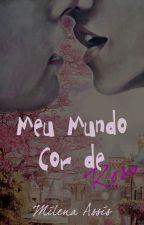 Meu Mundo Cor de Rosa by ROMANCESAPIMENTADOS