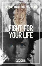 Fight For Your Life (Carl Grimes y Tú) by 1302Carl