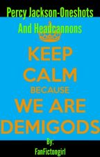 Percy Jackson-OneShots and HeadCannons by FanFictongirl