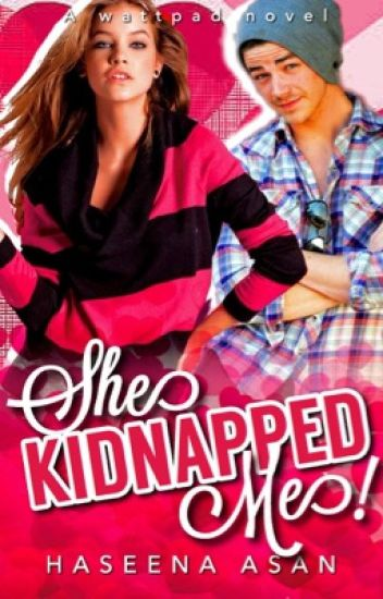 She Kidnapped Me! |ON HOLD|