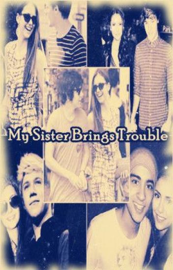 • My Sister Brings Trouble ♥ • One Direction FanFiction • PAUSIERT !!
