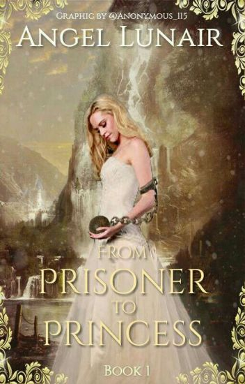 From Prisoner To Princess [Book 1]