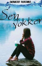 Sen Yokken by _FatmaDemir_