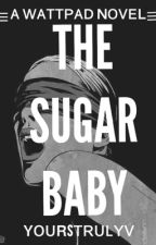The Sugar Baby by ycurstrulyv