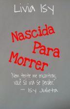 Nascida Para Morrer by Isy_green
