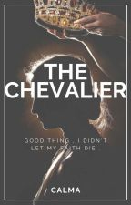 The Chevalier ( Fate's Game # 1 ) by ilha_de_calma