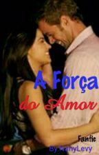 A Força do Amor  by NanyLevy