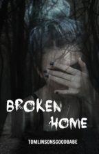 Broken Home ☹ mgc by tomlinsonsgoodbabe