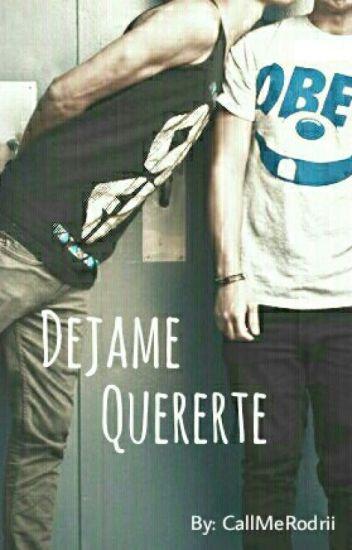 Dejame Quererte (Yaoi/Gay)