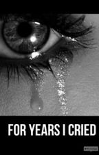 For years I cried by LittleDhampir12