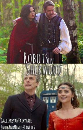 Robots in Sherwood by SnowAndNimuesFanfics