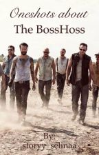 The BossHoss Oneshots by storyy_selinaa