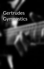 Gertrudes Gymnastics by Minikupquake