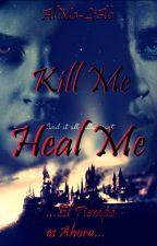 Kill Me, Heal Me [Dramione]  by AlMa-LiAb