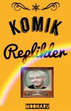 KOMIK REPLIKLER by narinYazar