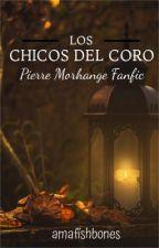 Los Chicos Del Coro (Morhange Fanfic) by amaliafishbones