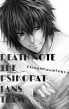 Death Note: The Psikopat Fan's Team by BrownieKusanUnicorn