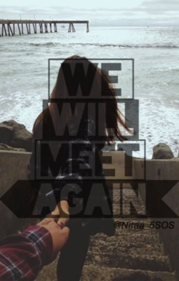We Will Meet Again ▶cth