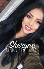Sheryne : Ma nouvelle vie à Paris. by Meeyssah