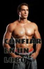 CONFIAR EN UN LOBO by nenitaangel