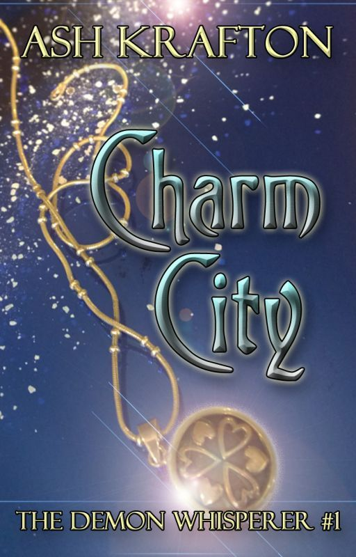 Charm City (The Demon Whisperer #1) #Wattys2016 by AshKrafton