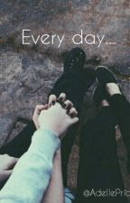 Every day... |cz|short story| by Adelle_Prior