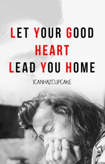Let Your Good Heart Lead You Home (Zarry AU)