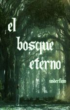 El bosque eterno by UnderFlow