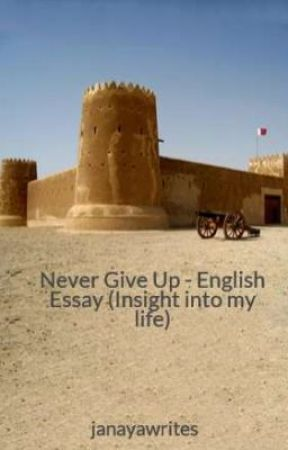 never give up english essay insight into my life wattpad never give up english essay insight into my life