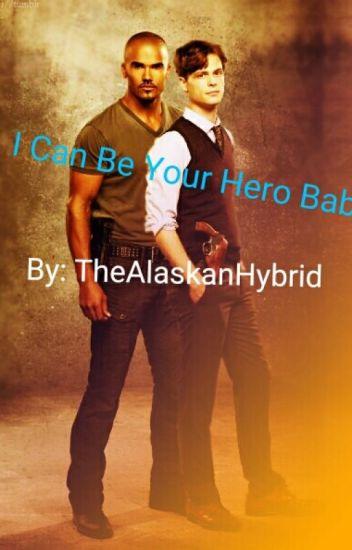 I Can Be Your Hero Baby (MorganXReid)