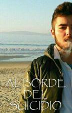 AL BORDE DEL SUICIDIO by CristianVillanLago