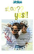 stay? yes!! by JKfloe