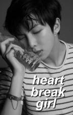 HEARTBREAK GIRL by nickrobiinson