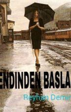 KENDİNDEN  BAŞLA... by ReyhanDmrts
