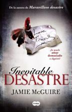 PROXIMAMENTE Inevitable Desastre {Jamie Mc Guire} by Cookie-Monster-Girl