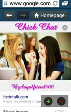 chick chat by loyalfriend500